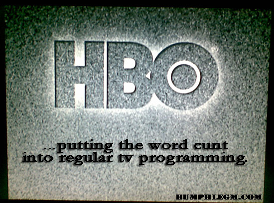 hbo - bringing the word cunt back to tv