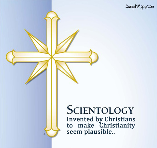 Scienentology. Invented by Christians to make Christianity seem plausible.