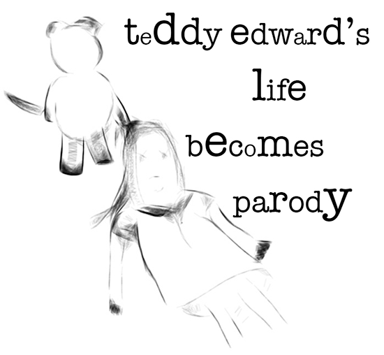 Teddy Edward's Life Becomes Parody